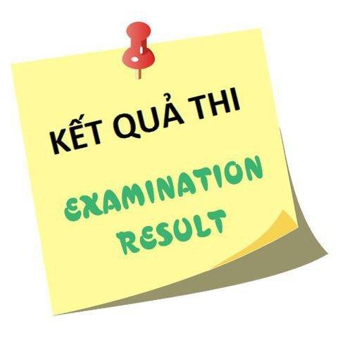 Examination results - Kết quả thi